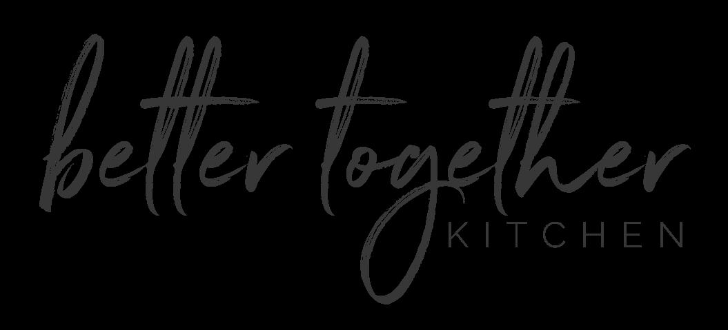 Better Together Kitchen